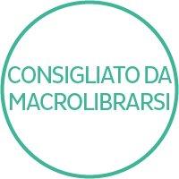 Consigliato da Macrolibrarsi