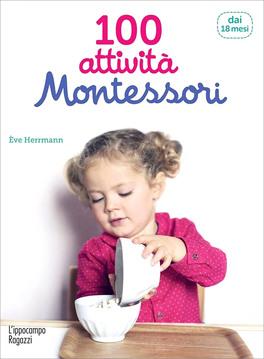 100 Attività Montessori per Scoprire Il Mondo - 18 Mesi
