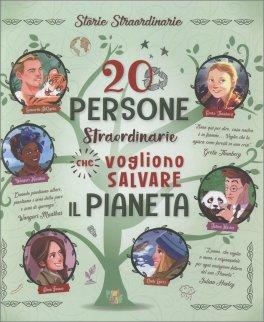 20 Persone Straordinarie che vogliono Salvare il Pianeta