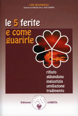 Le 5 Ferite e Come Guarirle