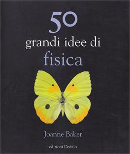 50 Grandi Idee di Fisica