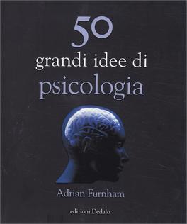 Macrolibrarsi - 50 Grandi Idee di Psicologia