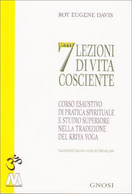 7 Lezioni di Vita Cosciente