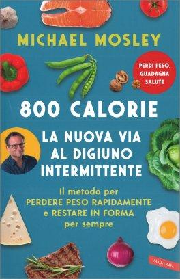 800 Calorie: la nuova Via al Digiuno intermittente