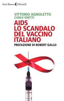 AIDS LO SCANDALO DEL VACCINO ITALIANO di Vittorio Agnoletto, Carlo Gnetti