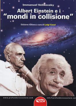 """Albert Einstein e i """"Mondi in Collisione"""""""