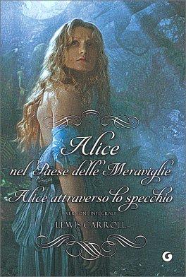 Alice nel Paese delle Meraviglie + Alice attraverso lo specchio