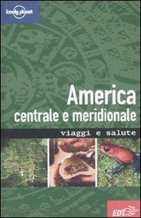 America Centrale e Meridionale - Viaggi e Salute