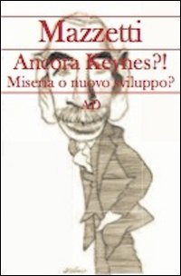 Ancora Keynes?! Miseria o Nuovo Sviluppo?