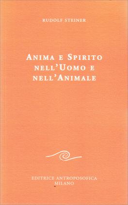 Anima e Spirito nell'Uomo e nell'Animale - Corpo Astrale