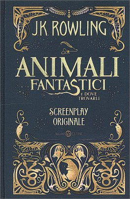 Animali Fantastici E Dove Trovarli Libro Di J K Rowling