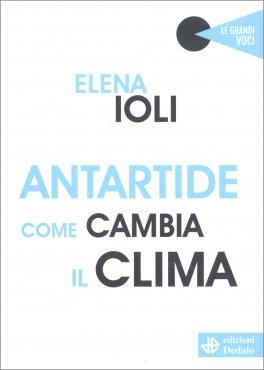 Antartide - Come Cambia il Clima