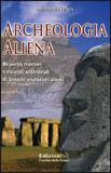 ARCHEOLOGIA ALIENA Reperti, misteri e ricordi ancestrali di antichi visitatori alieni di Roberto La Paglia