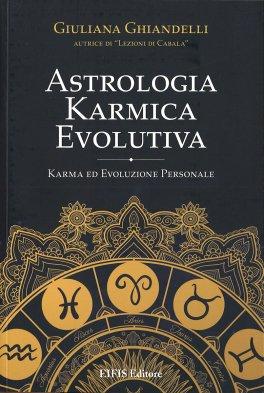 ASTROLOGIA KARMICA EVOLUTIVA — MANUALI PER LA DIVINAZIONE Karma ed Evoluzione Personale di Giuliana Ghiandelli