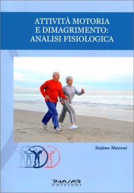 Attività Motoria e Dimagrimento: Analisi Fisiologica, Attività fisica