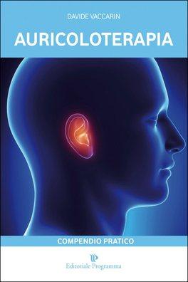 Macrolibrarsi - Auricoloterapia. Compendio Pratico