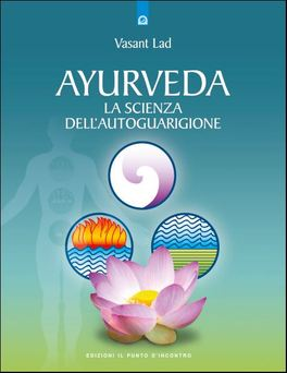 Ayurveda - La Scienza dell'Autoguarigione