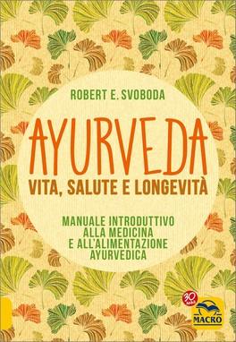 Ayurveda: Vita, Salute e Longevità
