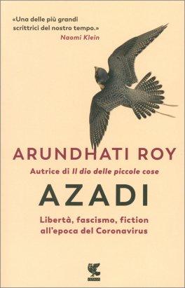 AZADI Libertà, fascismo, fiction all'epoca del Coronavirus di Arundhati Roy