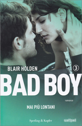 Bad Boy - Mai Più Lontani - Vol. 3