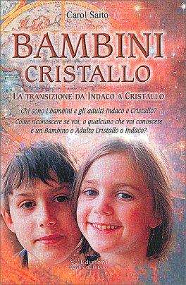 BAMBINI CRISTALLO Versione nuova di Carol Saito