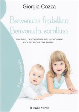 Benvenuto Fratellino Benvenuta Sorellina