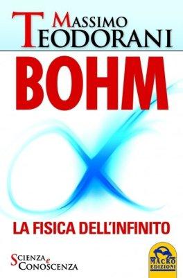 EBOOK - BOHM La fisica dell'infinito di Massimo Teodorani