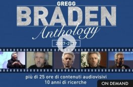 VIDEO DOWNLOAD - BRADEN ANTHOLOGY 2007-2017 — DIGITALE di Gregg Braden