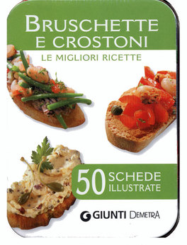 Bruschette e Crostoni - 50 Schede Illustrate