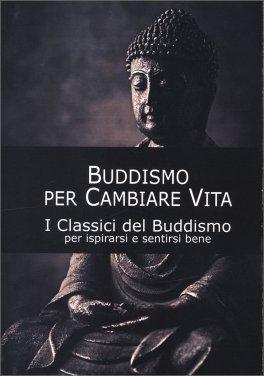 Buddismo per Cambiare Vita