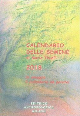 Calendario delle Semine di Maria Thun 2018