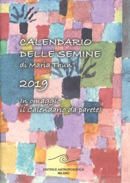 Calendario delle Semine di Maria Thun® 2019