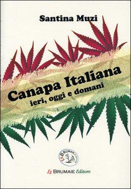 Canapa Italiana - Ieri, Oggi e Domani