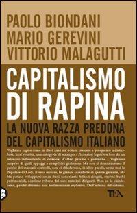 CAPITALISMO DI RAPINA — La nuova razza predona del capitalismo italiano di Paolo Biondani, Mario Gerevini, Vittorio Malagutti
