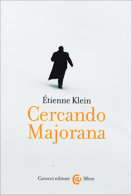 CERCANDO MAJORANA di Étienne Klein