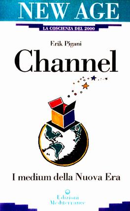 CHANNEL I medium della Nuova Era di Erik Pigani