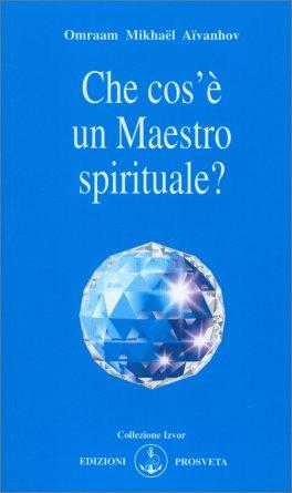 Che Cos'è un Maestro Spirituale