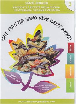 Chi Mangia Sano Vive Cent'Anni - Vol.3