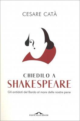 Chiedilo a Shakespeare