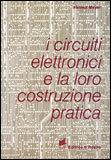 I Circuiti Elettronici e la loro Costruzione Pratica