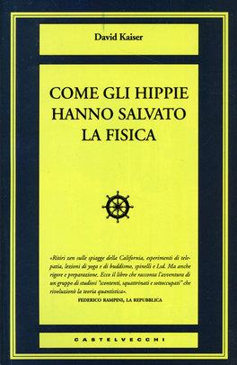 Come gli Hippie Hanno Salvato la Fisica