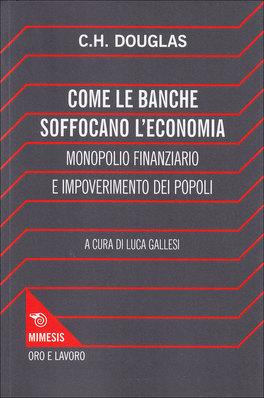 Come le Banche Soffocano L'Economia