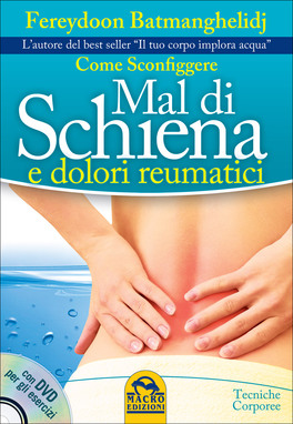 Come Sconfiggere Mal di Schiena e Dolori Reumatici + DVD con esercizi