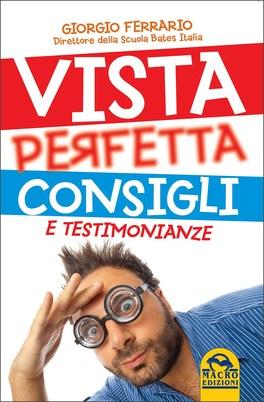 VISTA PERFETTA, CONSIGLI E TESTIMONIANZE di Giorgio Ferrario