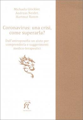 Coronavirus: una Crisi, come Superarla?