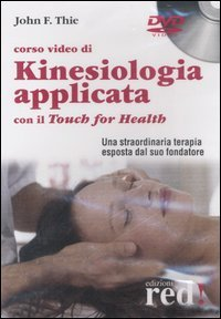 Corso video di Kinesiologia Applicata con il Touch for Health