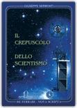 IL CREPUSCOLO DELLO SCIENTISMO di Giuseppe Sermonti