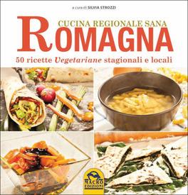 Romagna - Cucina Regionale Sana