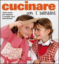 Cucinare con i bambini libro for Cucinare per 50