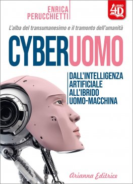 Cyberuomo - Dall'intelligenza artificiale all'ibrido uomo-macchina